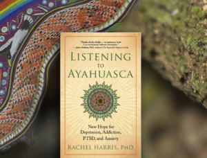 Listening to Ayahuasca - Coyote Network News